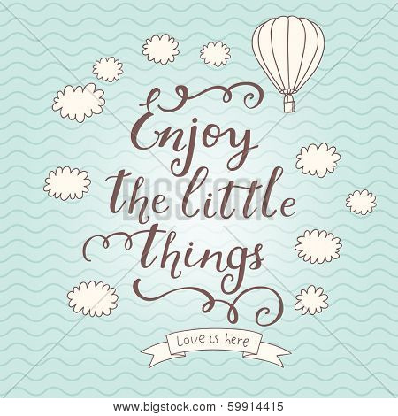 Enjoy the little things. Stylish vector card in vintage colors with waves, balloon, text and clouds