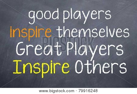 Great Players Inspire Others