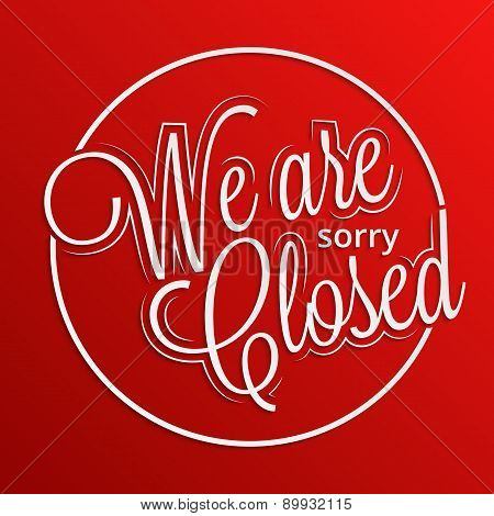 Sorry. We're Closed Sign