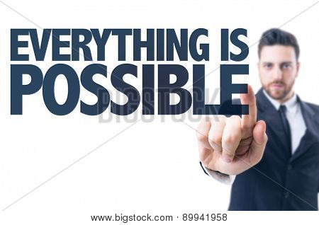 Business man pointing the text: Everything is Possible
