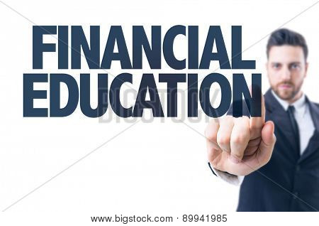 Business man pointing the text: Financial Education