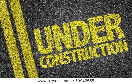 Under Construction written on the road
