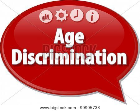 Speech bubble dialog illustration of business term saying Age discrimination