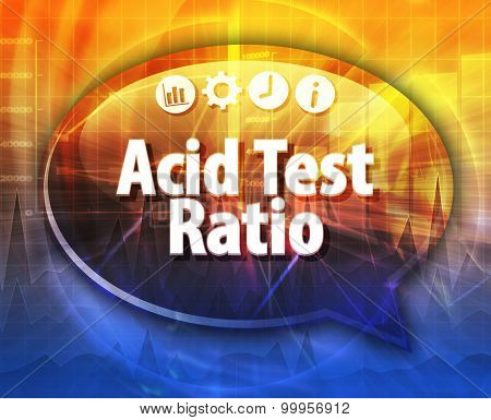 Speech bubble dialog illustration of business term saying Acid Test Ratio