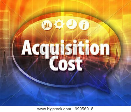 Speech bubble dialog illustration of business term saying Acquisition Cost
