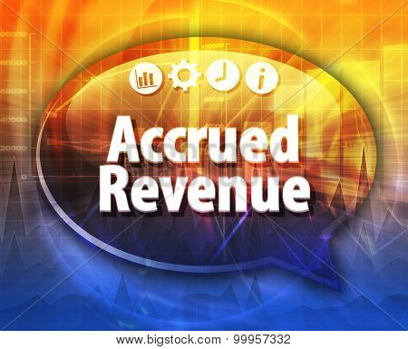 Speech bubble dialog illustration of business term saying Accrued Revenue