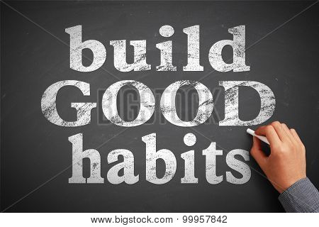 Build Good Habits